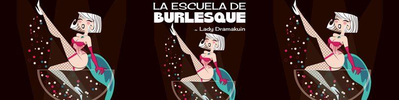 La Escuela de Seducción y Burlesque
